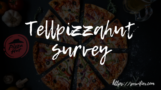 tellpizzahut survey